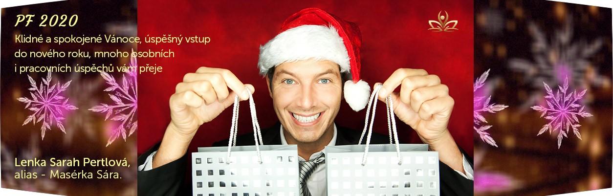 PF - 2020. Klidné a spokojené Vánoce, úspěšný vstup do nového roku, mnoho osobních i pracovních úspěchů vám přeje. Lenka Sarah Pertlová, alias - Masérka Sára.